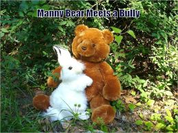 MANNY BEAR MEETS A BULLY--(5 Forever Friends)