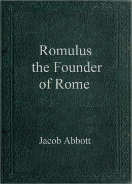 Romulus the Founder of Rome