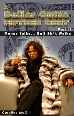 A Dollar Outta Fifteen Cent 2: Money Talks...Bullsh*t Walks