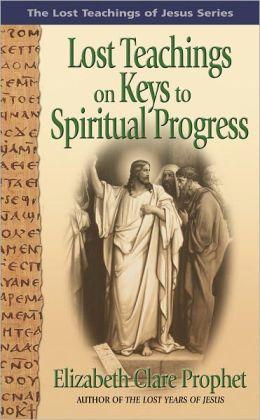 Lost Teachings on Keys to Spiritual Progress
