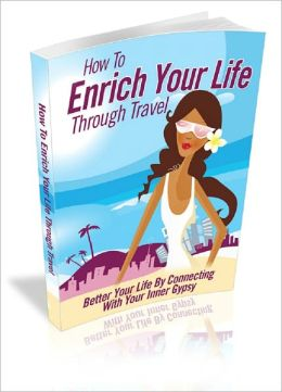 Enrich Your Life Through Travel
