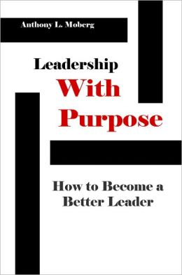 Leadership With Purpose: How to Become a Better Leader