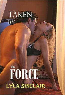 Taken By the Force