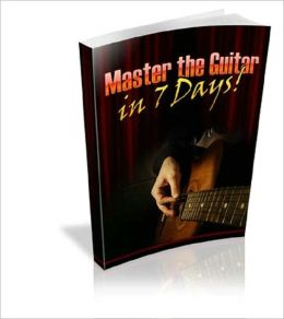 Master the Guitar in 7 Days