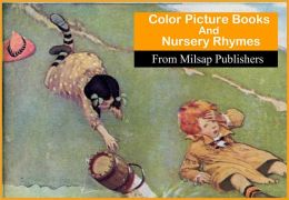 Mother Goose: Color Picture Books and Nursery Rhymes for Children (includes Jack and Jill, Cinderella, Red Riding Hood, Three Bears, Nursery Rhymes and Nursery Songs)
