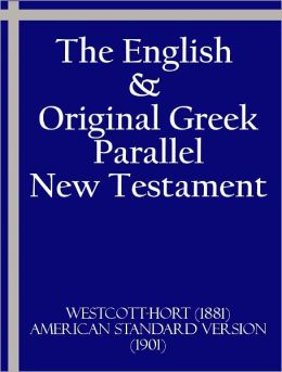 The English and Original Greek Parallel New Testament