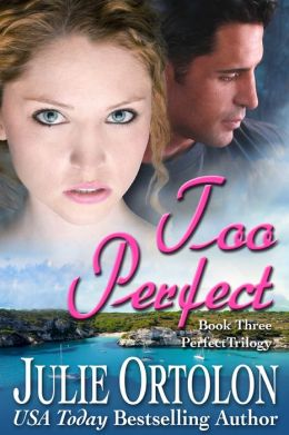 Too Perfect (Perfect Trilogy #3)