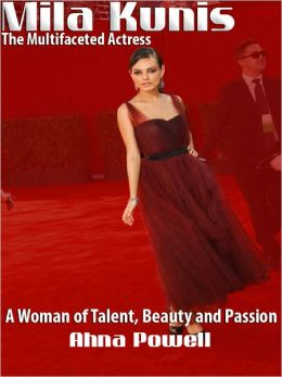 Mila Kunis: The Multifaceted Actress - A Woman of Talent, Beauty and Passion