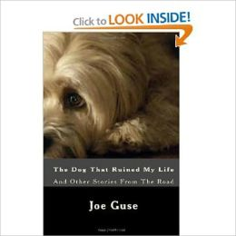 The Dog That Ruined My Life: And Other Stories From The Road