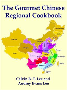 The Gourmet Chinese Regional Cookbook