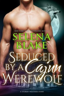 Seduced by a Cajun Werewolf (Stormy Weather, Book Three)