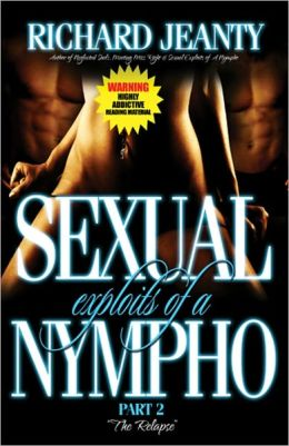 Sexual Exploits of a Nympho II