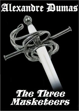 The Three Musketeers, THE THREE MUSKETEERS, Alexandre Dumas