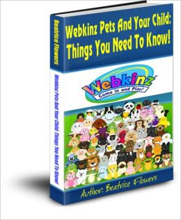 Webkinz Pets And Your Child: Things You Need To Know!