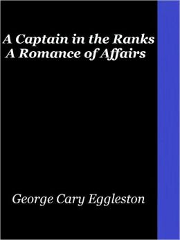 A Captain in the Ranks (A Romance of Affairs)