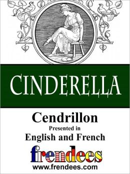 Cinderella Cendrillon Presented by Frendees Dual Language English/French