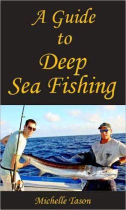 A Guide To Deep Sea Fishing