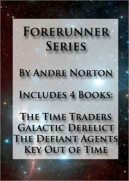 The Time Traders Omnibus Collection - Includes The Time Traders, Galactic Derelict, The Defiant Agents, Key Out of Time (Formatted & Optimized for Nook)