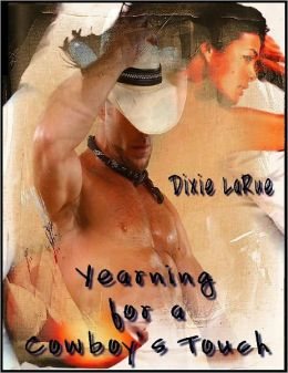 Yearning for a Cowboys Touch: Erotic Western Stories - romance erotica