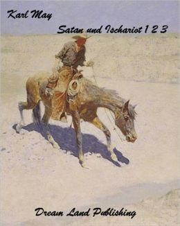 Karl May - Satan und Ischariot Trilogy (deutsch - German)