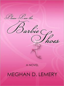Please Pass The Barbie Shoes