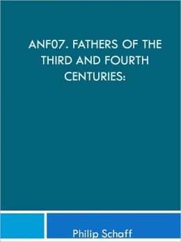 ANF07. Fathers of the Third and Fourth Centuries: Lactantius, Venantius, Asterius, Victorinus, Dionysius, Apostolic Teaching and Constitutions, Homily, and Liturgies