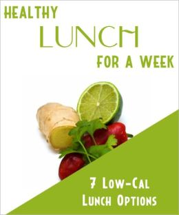 Healthy Lunch For a Week- 7 Low Calorie Lunch Options