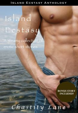 Island Ecstasy (Erotica Anthology)