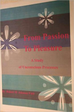 From Passion to Pleasure