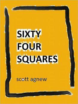 Sixty Four Squares