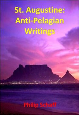 St. Augustine: Anti-Pelagian Writings