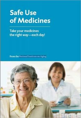 Safe Use of Medicines: Take your medicines the right way— each day!