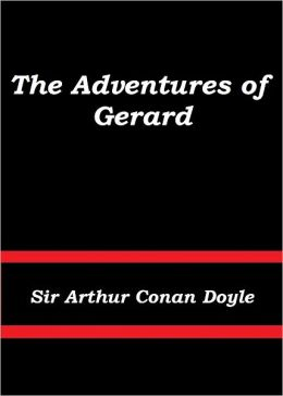 The Adventures of Gerard by Sir Arthur Doyle