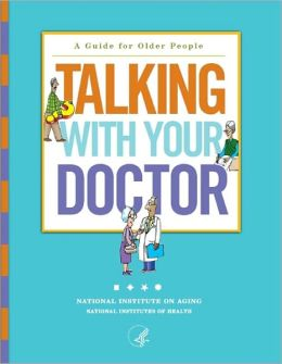 Talking With Your Doctor: A Guide for Older People