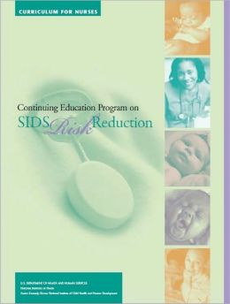 Curriculum for Nurses: Continuing Education Program on SIDS Risk Reduction