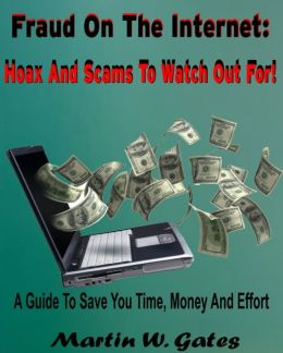 Fraud On The Internet: Hoax And Scams To Watch Out For!