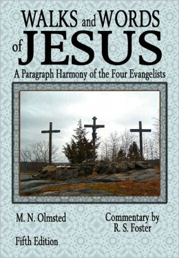 Walks and Words of Jesus: A Paragraph Harmony of the Four Evangelists