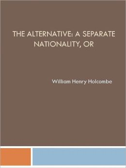 The Alternative: A Separate Nationality, or