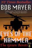 Book Cover Image. Title: Eyes of the Hammer, Author: Bob Mayer
