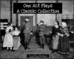 One Act Plays for the Nook: A Classic Collection (includes Joseph Conrad, Alfred Lord Tennyson, George Bernard Shaw, AA Milne, Moliere and more)