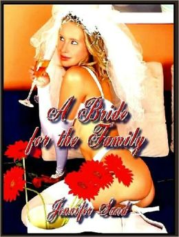 A Bride for the Family - erotica/erotic novel