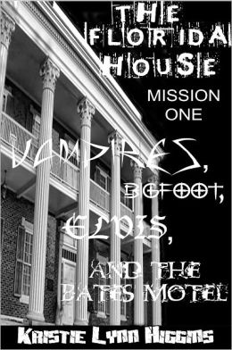 The Florida House- Mission One- Vampires, Bigfoot, Elvis, and the Bates Motel (vampire horror paranormal parody)