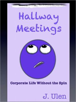 Hallway Meetings: Corporate Life Without the Spin