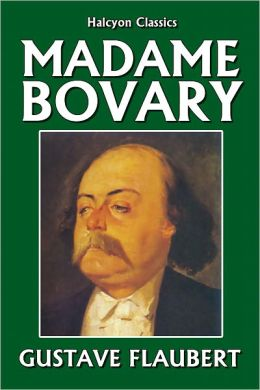Madame Bovary and Other Works by Gustave Flaubert