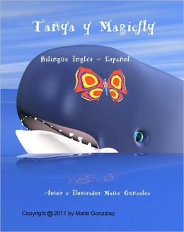 Tanya y Magicfly. (Bilingual English-Spanish)