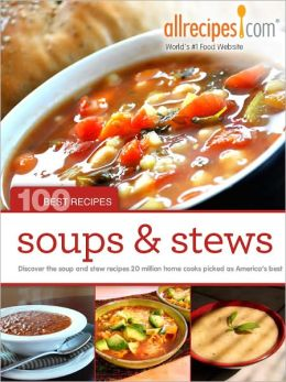 Soups & Stews: Discover the soup and stew recipes 20 million cooks picked as America's best