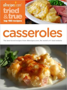 Casseroles: The best-loved recipes from America's #1 cooking website