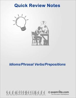 English Grammar - Idioms, Phrasal Verbs, Preposition