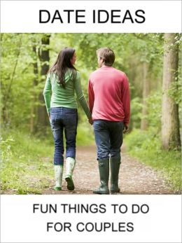 date ideas fun things to do for couples by alan detwiler