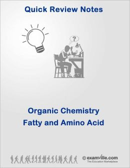 Organic Chemistry Review - Fatty and Amino Acids